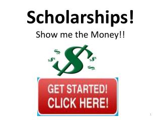 Scholarships! Show me the Money!!