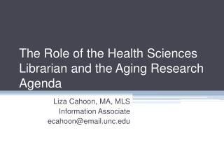 The Role of the Health Sciences Librarian and the Aging Research Agenda