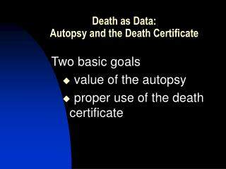 Death as Data:   Autopsy and the Death Certificate