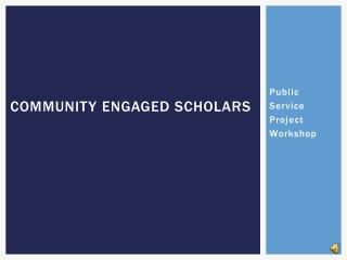 Community Engaged Scholars