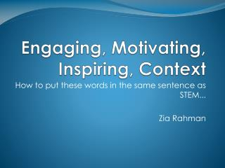 How to put these words in the same sentence as STEM... Zia Rahman
