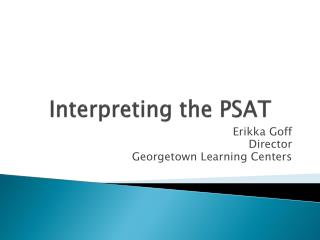 Interpreting the  PSAT