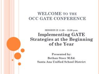 WELCOME to the  OCC GATE CONFERENCE