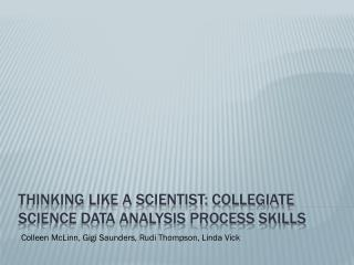 Thinking like a scientist: Collegiate Science data analysis process skills