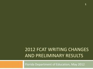 2012 FCAT Writing changes and preliminary results