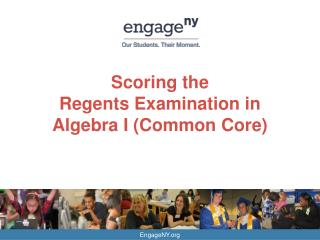 Scoring the  Regents Examination in Algebra I (Common Core)