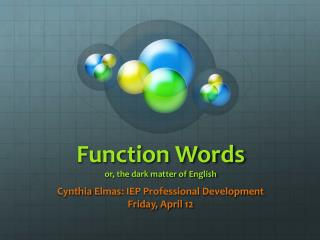 Function Words or, the dark matter of English