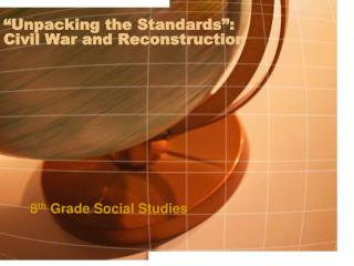 """Unpacking the Standards"": Civil War and Reconstruction"