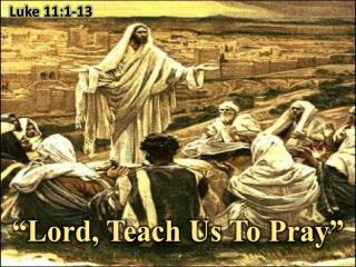 """Lord, Teach Us To Pray"""