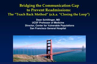 Bridging the Communication Gap  to Prevent Readmissions:  The  Teach Back Method  a.k.a.  Closing the Loop