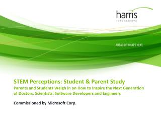 STEM Perceptions: Student  Parent Study Parents and Students Weigh in on How to Inspire the Next Generation of Doctors,