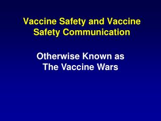 Vaccine Safety and Vaccine Safety Communication