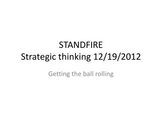 STANDFIRE Strategic thinking  12/19/2012