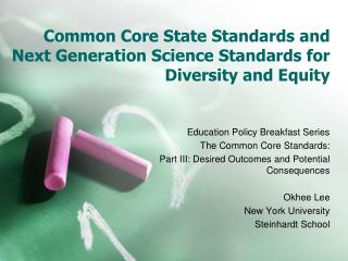 Common Core State Standards and Next Generation Science Standards for Diversity and Equity