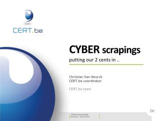 CYBER  scrapings putting our 2 cents in ..