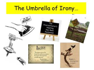 The Umbrella of Irony…