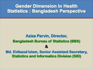 Aziza Parvin, Director, Bangladesh Bureau of Statistics (BBS) &