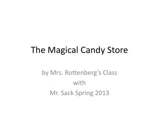 The Magical Candy Store