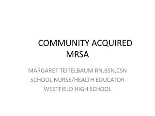 COMMUNITY ACQUIRED MRSA
