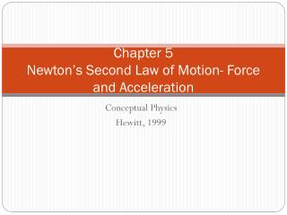 Chapter 5 Newton's Second Law of Motion- Force and Acceleration