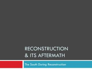 Reconstruction  & its Aftermath