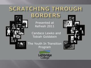 Scratching Through Borders