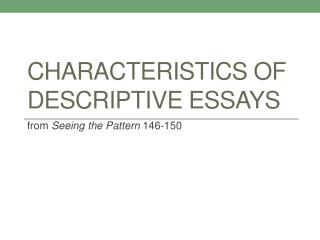 Characteristics of Descriptive Essays