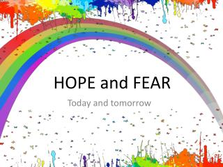 HOPE and FEAR
