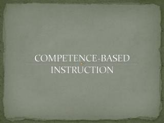 COMPETENCE-BASED INSTRUCTION