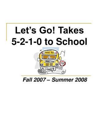 Let's Go! Takes  5-2-1-0 to School