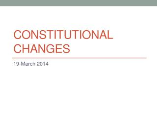 Constitutional Changes