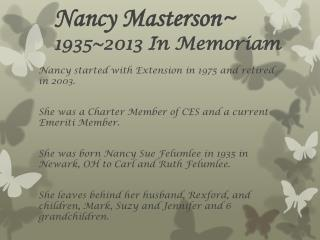 Nancy Masterson~  1935~2013 In Memoriam