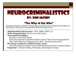 NEUROCRIMINALISTicS By: Don Jacobs