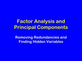 Factor Analysis and Principal Components