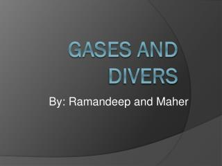 Gases and Divers