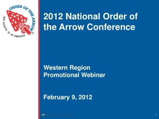 2012 National Order of the Arrow Conference Western  Region Promotional Webinar February 9, 2012