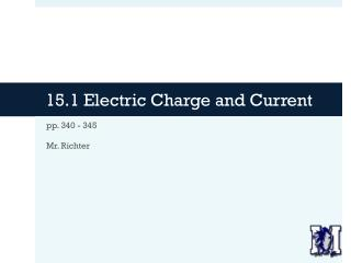 15.1 Electric Charge and Current