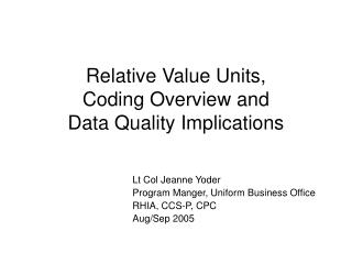 Relative Value Units,  Coding Overview and Data Quality Implications