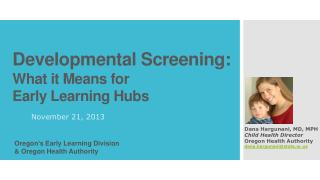 Developmental Screening:  What it Means for  Early Learning Hubs