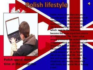 Polish spend more time at the computer.
