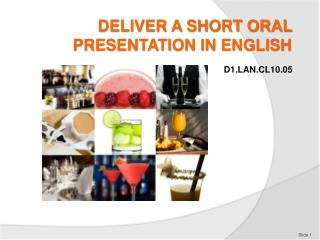 DELIVER A SHORT ORAL PRESENTATION IN ENGLISH