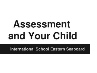 Assessment and Your Child