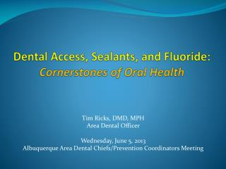Dental Access, Sealants, and Fluoride: Cornerstones of Oral Health