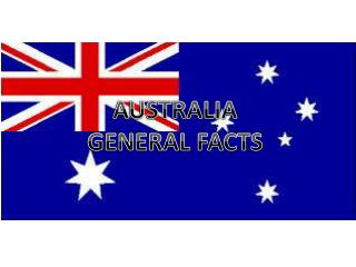 AUSTRALIA GENERAL FACTS