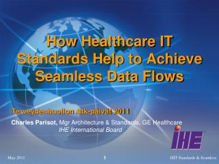 How  Healthcare IT Standards Help to Achieve  Seamless Data Flows