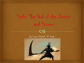 Seth:  T he  G od  of the  Desert  and  Storms