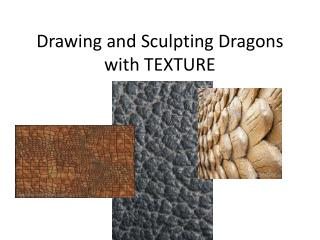 Drawing  and  Sculpting  Dragons  with  TEXTURE