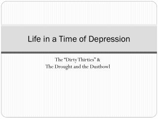 Life in a Time of  Depression