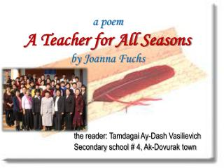 a poem  A Teacher for All Seasons  by  Joanna Fuchs