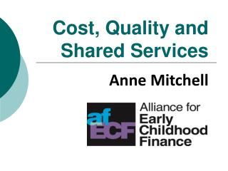 Cost, Quality and  Shared Services